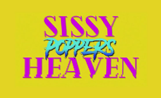 Sissy Poppers Heaven by sissyladyb