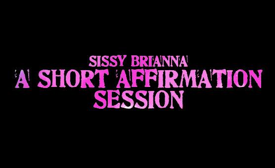 A Short Affirmation Session