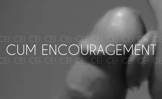 Cum Encouragement