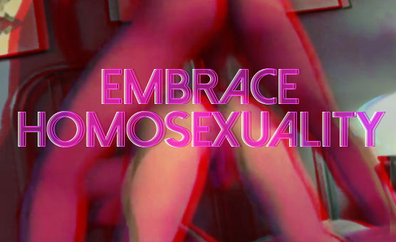 Embrace Homosexuality