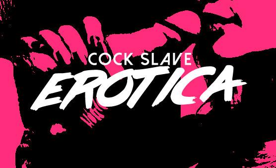 Cock Slave Erotica