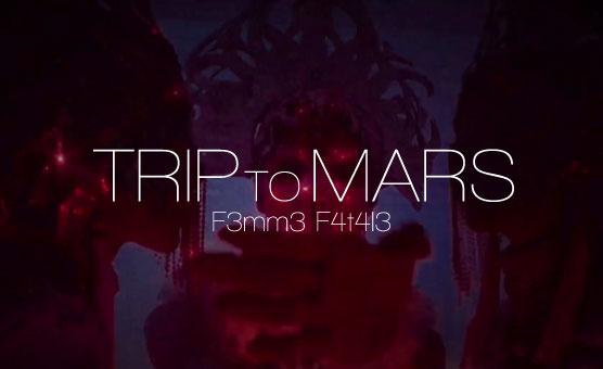 F3mm3 F4t4l3 - Trip To Mars