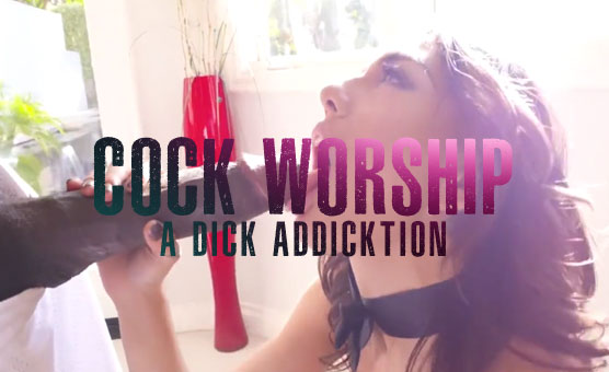 Cock Worhip - A Dick Addicktion