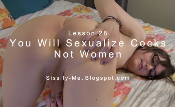 You Will Sexualize Cocks, Not Women - Lesson 28
