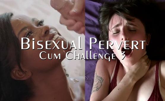 Bisexual Pervert Cum Challenge 3