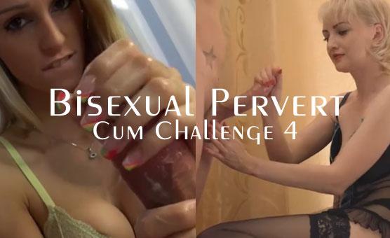 Bisexual Pervert Cum Challenge 4