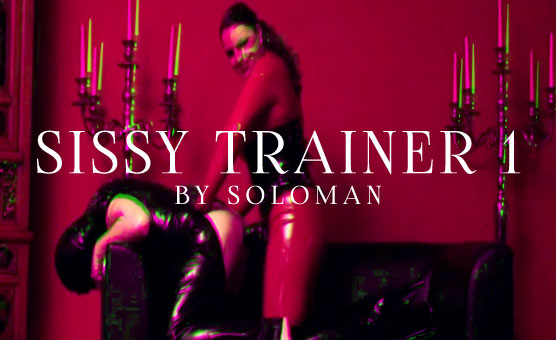 Sissy Trainer by Soloman Vol. 1