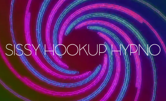 Sissy Hookup Hypno