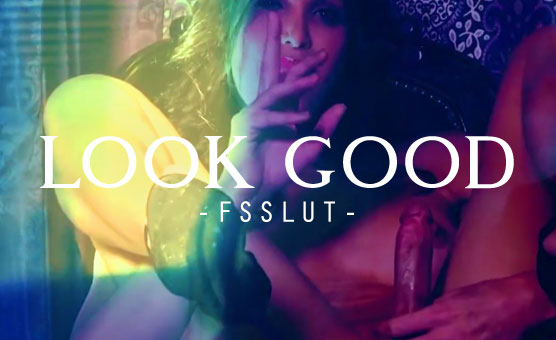 Look Good - FSSlut