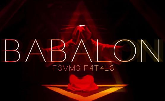 F3mm3 F4t4l3 - Babalon