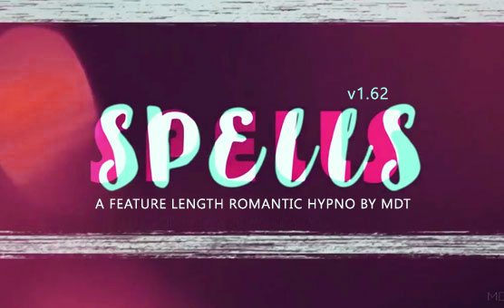 Spells v1.62 - A Feature Length Romantic Hypno by MDT