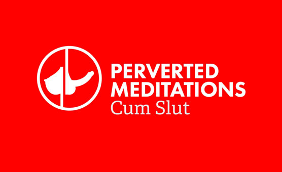 Perverted Meditations - Cumslut