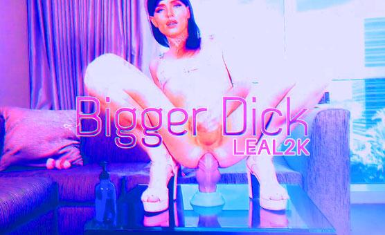 Bigger Dick