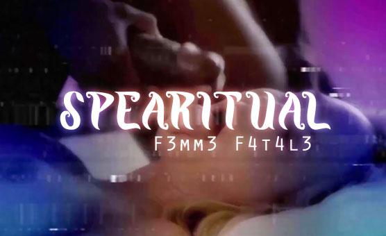 F3mm3 F4t4l3 - Spearitual