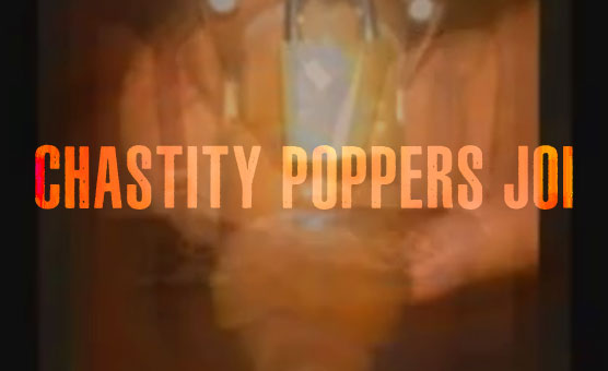 Chastity Poppers JOI