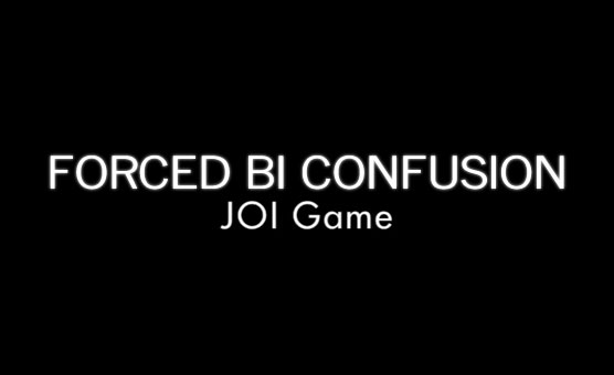 Forced Bi Confusion Joi Game