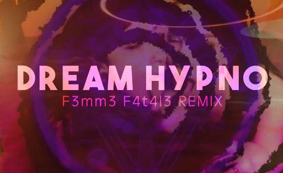 Queen Hypno - F3mm3 F4t4l3 Remix