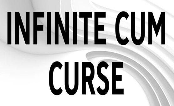 Infinite Cum Curse