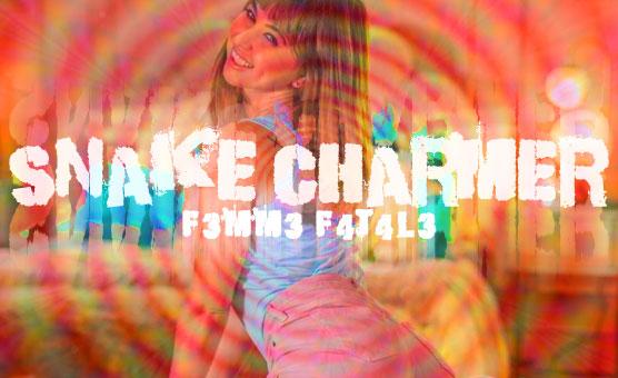 F3mm3 F4t4l3 - Snake Charmer