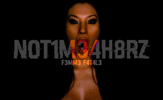 F3mm3 F4t4l3 - N0T1M34H8RZ
