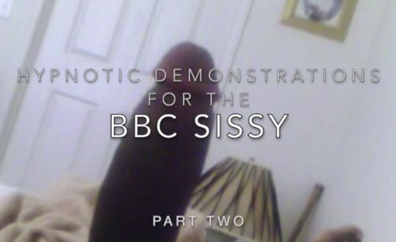 Hypnotic Demonstrations For The BBC Sissy - Part Two