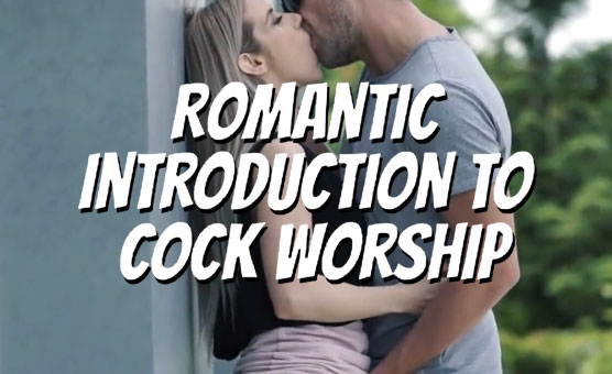 Romantic Introduction To Cock Worship