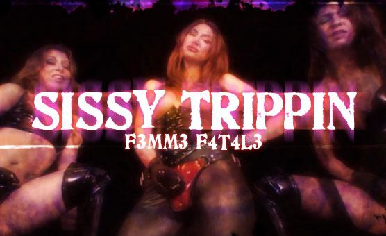 F3mm3 F4t4l3 - Sissy Trippin
